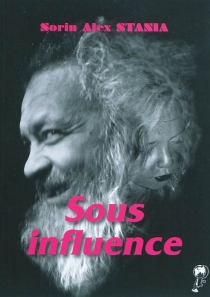 Sous influence - Sorin Alex Stania