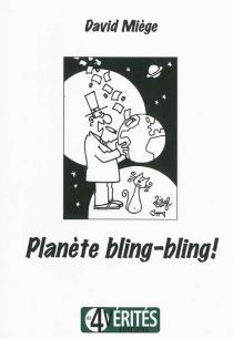 Planète bling-bling - DavidMiège