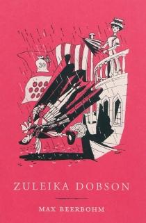 Zuleika Dobson : une histoire d'amour à Oxford - MaxBeerbohm