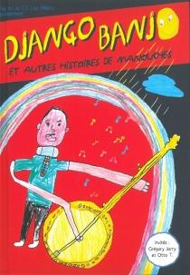 Django banjo : et autres histoires de Manouches -