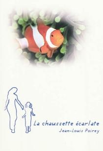 La chaussette écarlate - Jean-LouisPoirey