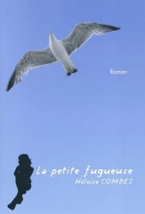 La petite fugueuse - HéloïseCombes