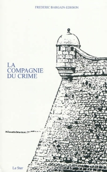 La compagnie du crime - FrédéricBargain-Edhson