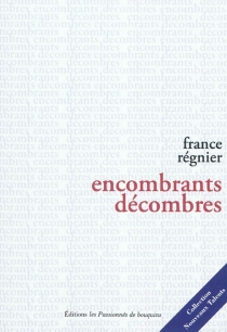 Encombrants décombres - France Regnier