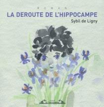 La déroute de l'hippocampe - Sybil deLigny