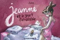 Jeanne et le jouet formidable - Zelba