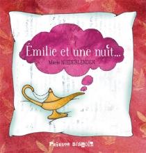 Emilie et une nuit... - MarieNiederlender
