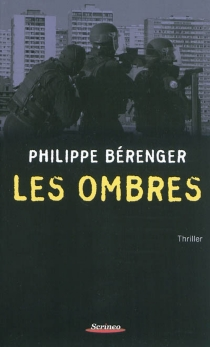 Les ombres : thriller - Philippe Bérenger