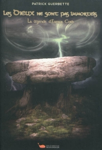 Les dieux ne sont pas immortels : la légende d'Eamus Cork - PatrickGuerbette