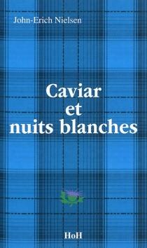 Caviar et nuits blanches - John-ErichNielsen