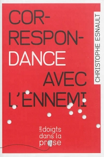 Correspondance avec l'ennemi - ChristopheEsnault