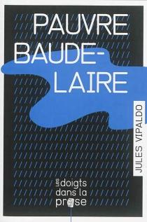 Pauvre Baudelaire - JulesVipaldo