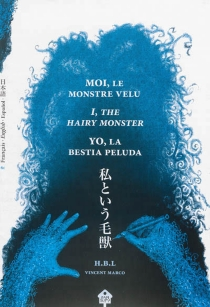 I, the hairy monster| Moi, le monstre velu| Yo, la bestia peluda - VincentMarco