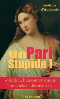 Un pari stupide ! - Sandrine d'Ambrosio