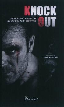 Knock out : vivre pour combattre, se battre pour survivre - DamienLeconte
