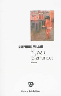 Si peu d'enfances - DelphineMillan