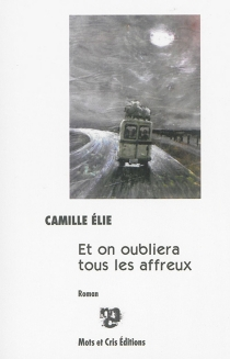 Et on oubliera tous les affreux - CamilleElie