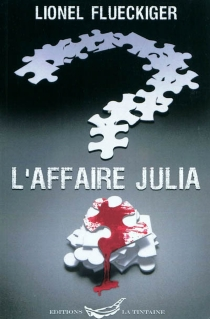 L'affaire Julia - LionelFlueckiger