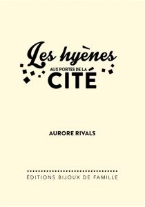 Les hyènes aux portes de la cité - AuroreRivals
