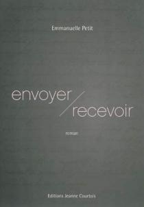 Envoyer-recevoir - EmmanuellePetit
