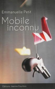 Mobile inconnu - EmmanuellePetit