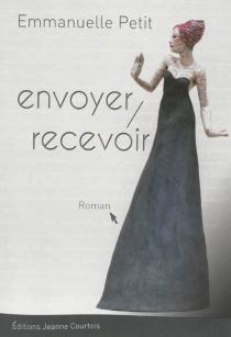 Envoyer, recevoir - EmmanuellePetit