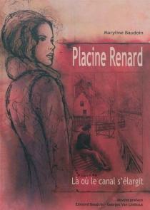 Placine Renard : là où le canal s'élargit - MarylineBaudoin
