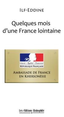 Quelques mois d'une France lointaine - Ilf-Eddine