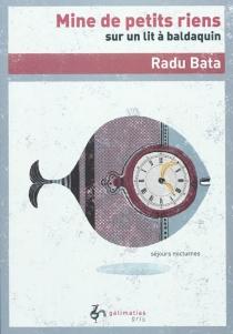 Mine de petits riens : sur un lit à baldaquin : séjours nocturnes - RaduBata