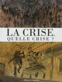 La crise, quelle crise ? -
