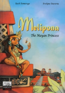 Melipona : the mayan princess - Roch Domerego
