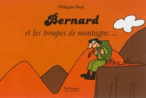Bernard et les troupes de montagne... - PhilippeReyt