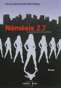 Némésis 2.7 : expériences interdites - CécileDelacour-Maitrinal