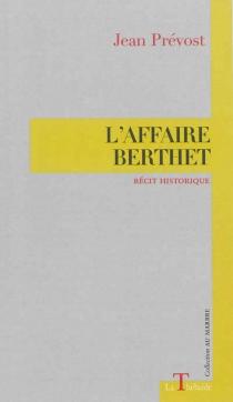 L'affaire Berthet : grand récit historique - JeanPrévost
