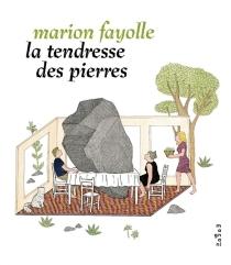 La tendresse des pierres - MarionFayolle