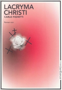 Lacryma Christi : roman noir - CarloFighetti