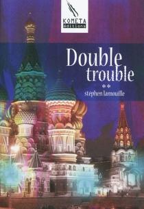 Double trouble - StéphenLamouille