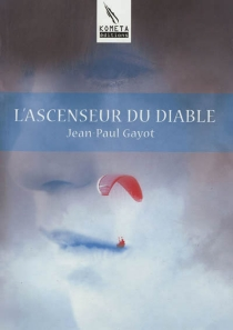L'ascenseur du diable - Jean-Paul Gayot