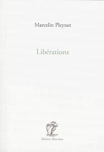 Libérations : journal de l'année 2002 : extraits - MarcelinPleynet