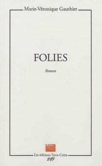 Folies - Marie-VéroniqueGauthier