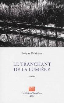 Le tranchant de la lumière - EvelyneTschirhart