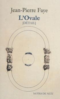 L'ovale (détail) - Jean-PierreFaye