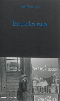 Entre les rues - Jean-PierreFaye