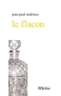 Le flacon - Jean-PaulAndrieux