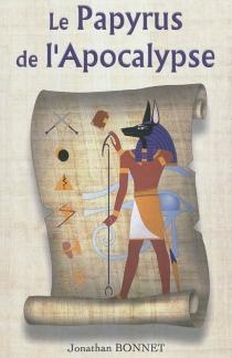 Le papyrus de l'Apocalypse - JonathanBonnet
