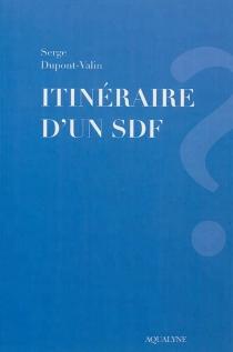 Itinéraire d'un SDF - SergeDupont-Valin