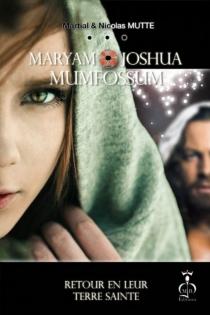 Maryam et Joshua Mumfossum : retour en leur Terre sainte - MartialMutte