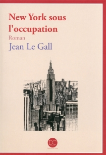 New York sous l'occupation - JeanLe Gall