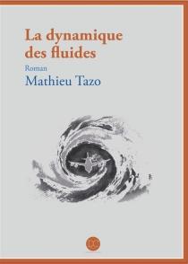 La dynamique des fluides - MathieuTazo