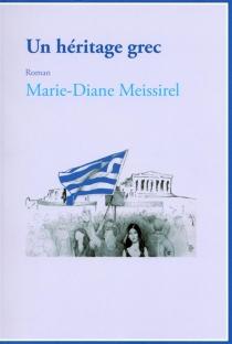 Un héritage grec - Marie-DianeMeissirel